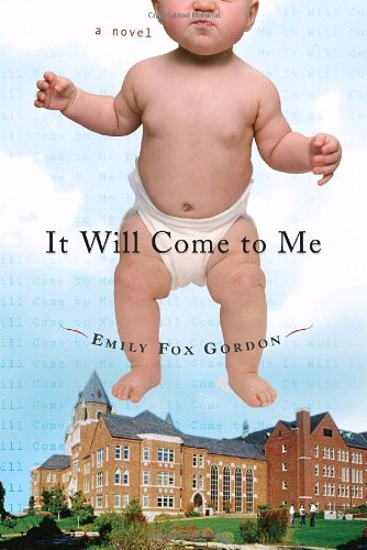 9780385525879: It Will Come to Me: A Novel