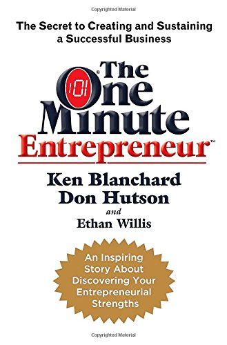 9780385526029: The One Minute Entrepreneur: The Secret to Creating and Sustaining a Successful Business