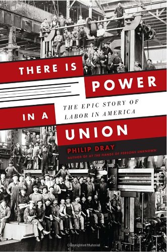 9780385526296: There is Power in a Union: The Epic Story of Labor in America