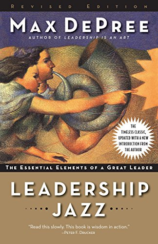 Leadership Jazz - Revised Edition: the Essential Elements of a Great Leader