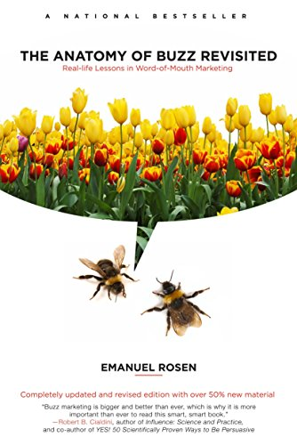 The Anatomy of Buzz Revisited: Real-life lessons in Word-of-Mouth Marketing: Rosen, Emanuel