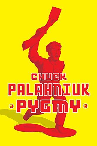 PYGMY: Palahniuk, Chuck