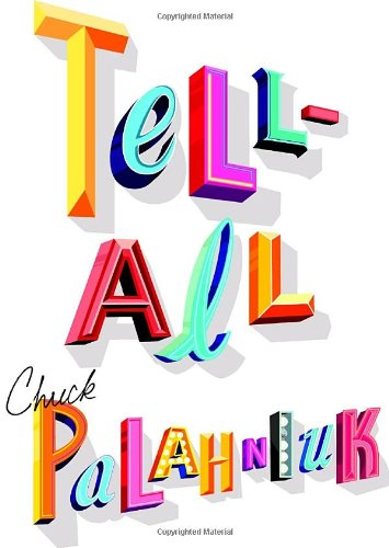Tell-All (Signed First Edition): Chuck Palahniuk