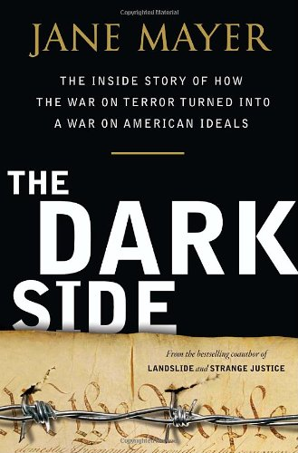 9780385526395: The Dark Side: The Inside Story of How The War on Terror Turned into a War on American Ideals