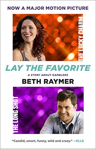 9780385526463: Lay the Favorite: A Story about Gamblers