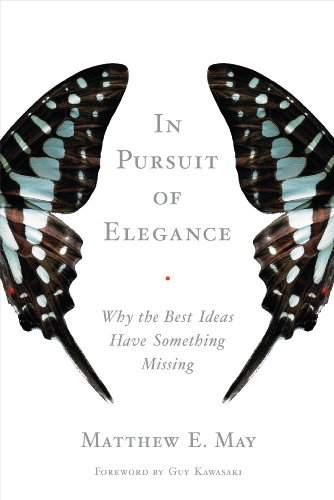 9780385526494: In Pursuit of Elegance: Why the Best Ideas Have Something Missing