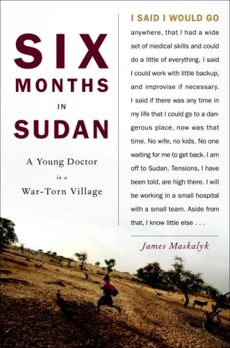 9780385526517: Six Months in Sudan: A Young Doctor in a War-Torn Village