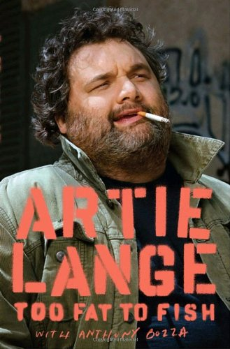 Too Fat to Fish: Lange, Artie