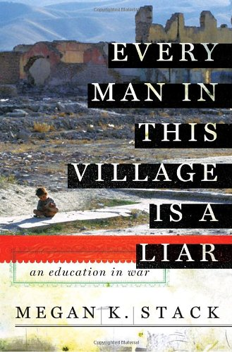 9780385527163: Every Man in This Village is a Liar: An Education in War