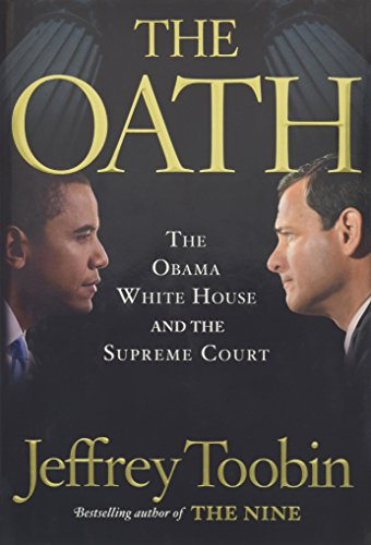 9780385527200: The Oath: The Obama White House and The Supreme Court