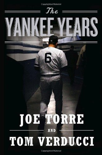 The Yankee Years (SIGNED): Torre, Joe & Tom Verducci