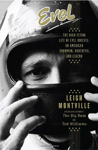 9780385527453: Evel: The High-Flying Life of Evel Knievel: American Showman, Daredevil, and Legend