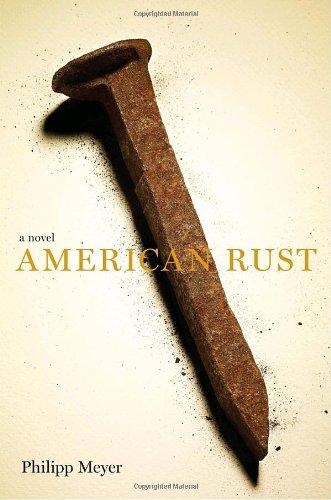 9780385527514: American Rust: A Novel
