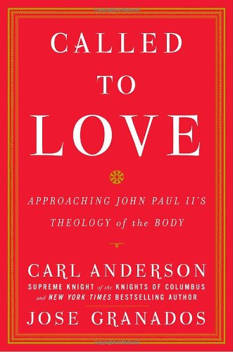 9780385527712: Called to Love: Approaching John Paul II's Theology of the Body