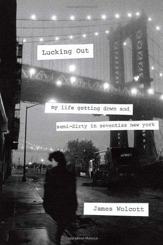 9780385527781: Lucking Out: My Life Getting Down and Semi-Dirty in Seventies New York