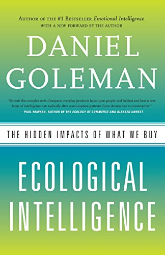 Ecological Intelligence: The Hidden Impacts of What: Daniel Goleman