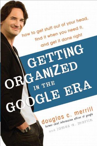 Getting Organized in the Google Era: How: Merrill, Douglas; Martin,