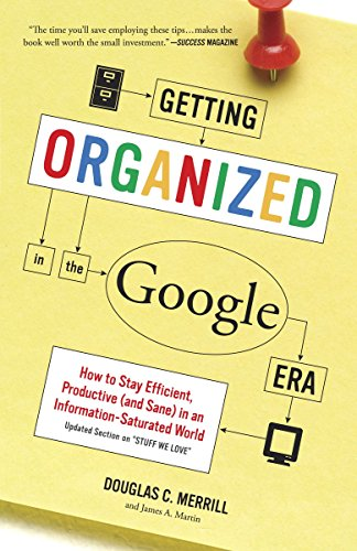 GETTING ORGANIZED IN THE GOOGLE ERA: HOW TO STAY EFFICIENT, PRODUCTIVE
