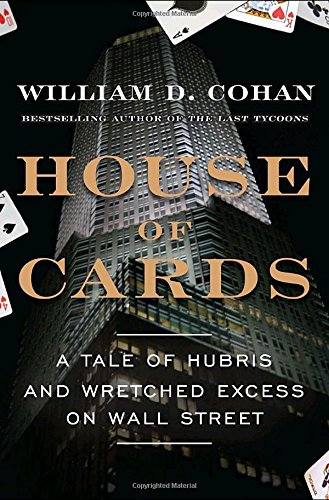 9780385528269: House of Cards: A Tale of Hubris and Wretched Excess on Wall Street