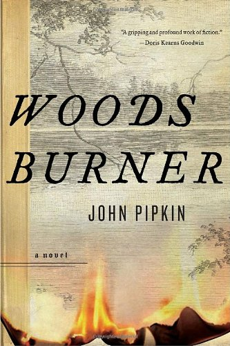 Woodsburner: A Novel [Signed First Edition]