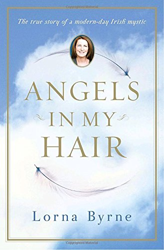 9780385528962: Angels in My Hair: The True Story of a Modern-Day Irish Mystic