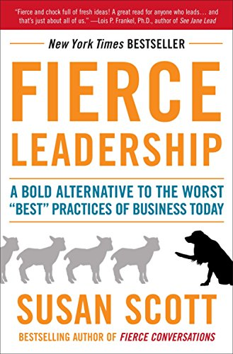 9780385529044: Fierce Leadership: A Bold Alternative to the Worst