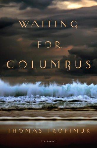 Waiting for Columbus: Thomas Trofimuk,