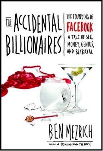 9780385529372: The Accidental Billionaires: The Founding of Facebook, a Tale of Sex, Money, Genius, and Betrayal