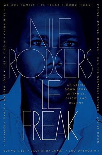 9780385529655: Le Freak: An Upside Down Story of Family, Disco, and Destiny