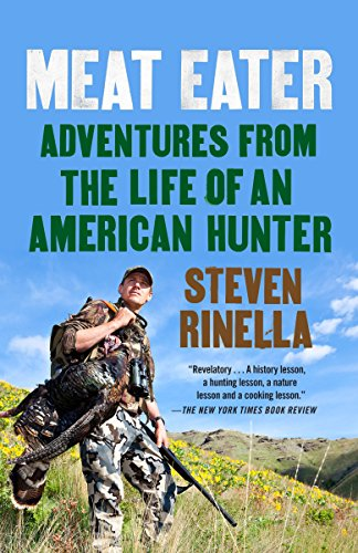9780385529822: Meat Eater: Adventures from the Life of an American Hunter