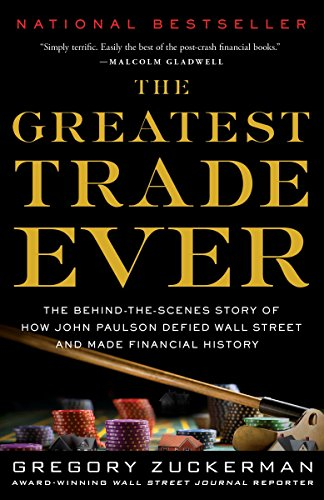9780385529945: The Greatest Trade Ever: The Behind-the-Scenes Story of How John Paulson Defied Wall Street and Made Financial History