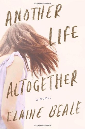 9780385530040: Another Life Altogether: A Novel