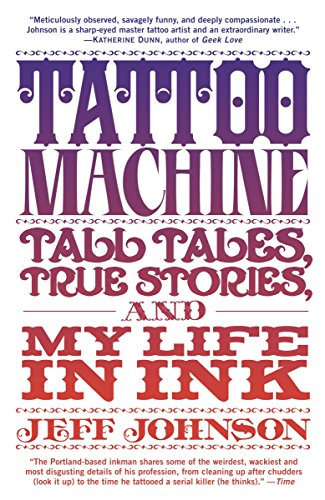 9780385530729: Tattoo Machine: Tall Tales, True Stories, and My Life in Ink