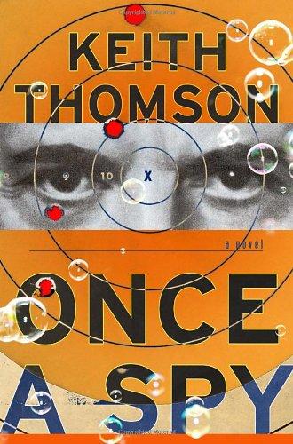 9780385530781: Once A Spy: A Novel