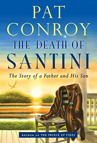 The Death of Santini: Conroy, Pat