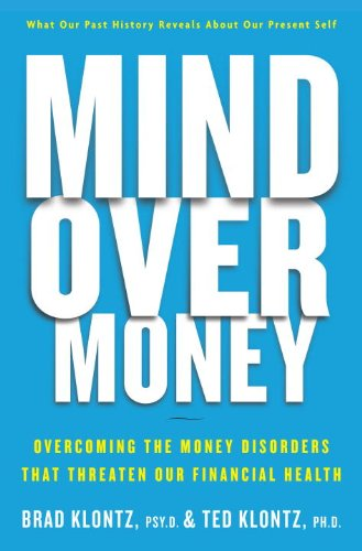 9780385531016: Mind over Money: Overcoming the Money Disorders That Threaten Our Financial Health