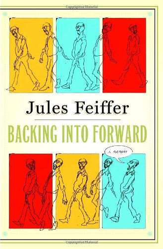 Backing Into Forward: A Memoir: Feiffer, Jules