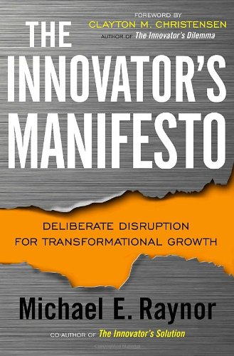 9780385531665: The Innovator's Manifesto: Deliberate Disruption for Transformational Growth