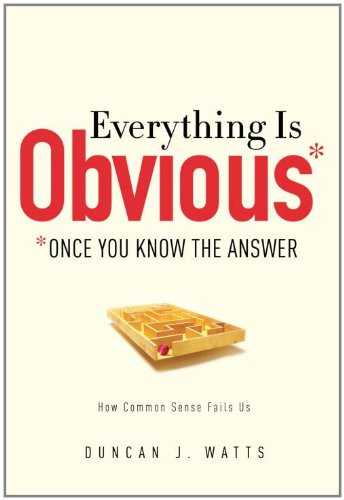 9780385531689: Everything Is Obvious: Once You Know the Answer