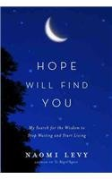 9780385531726: Hope Will Find You: My Search for the Wisdom to Stop Waiting and Start Living