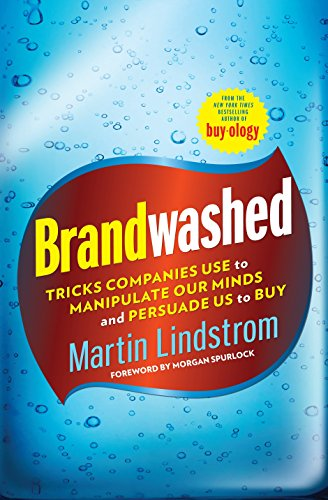 9780385531733: Brandwashed: Tricks Companies Use to Manipulate Our Minds and Persuade Us to Buy