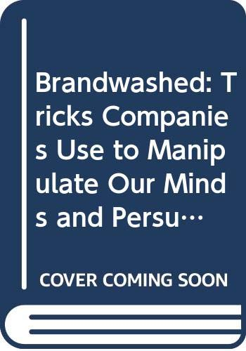 9780385531757: Brandwashed: Tricks Companies Use to Manipulate Our Minds and Persuade Us to Buy