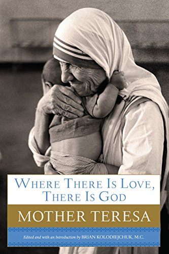 9780385531788: Where There Is Love, There Is God: A Path to Closer Union With God and Greater Love for Others