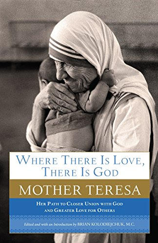 9780385531801: Where There Is Love, There Is God: Her Path to Closer Union with God and Greater Love for Others