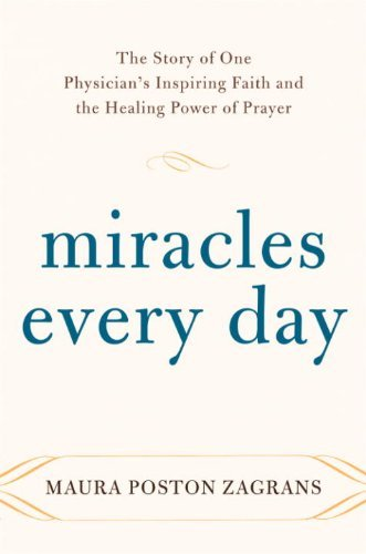 9780385531818: Miracles Every Day: The Story of One Physician's Inspiring Faith and the Healing Power of Prayer