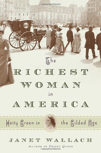 9780385531979: The Richest Woman in America: Hetty Green in the Gilded Age