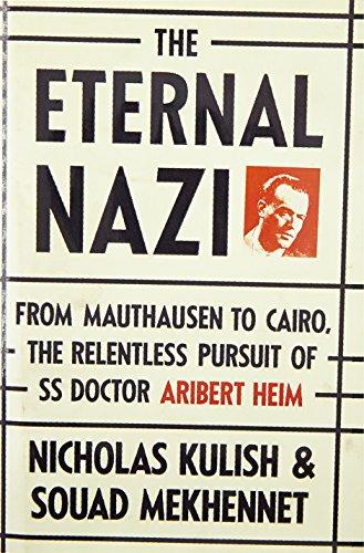 9780385532433: The Eternal Nazi: From Mauthausen to Cairo, the Relentless Pursuit of SS Doctor Aribert Heim