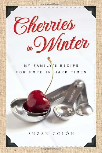 9780385532525: Cherries in Winter: My Family's Recipe for Hope in Hard Times