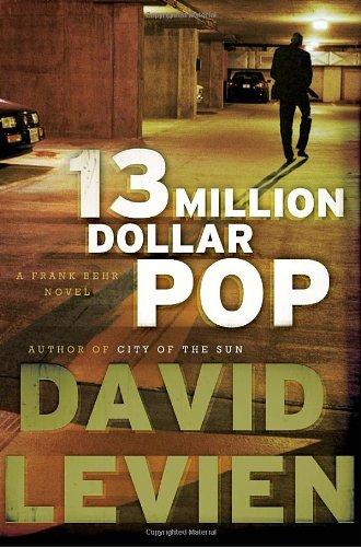 9780385532532: Thirteen Million Dollar Pop: A Frank Behr Novel