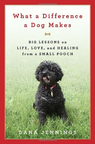 9780385532839: What a Difference a Dog Makes: Big Lessons on Life, Love and Healing from a Small Pooch